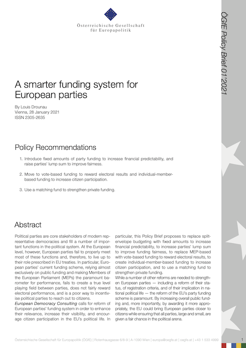 Published by the Austrian Society for European Politics (ÖGFE), this Policy Brief assesses European parties' compliance with the roles and functions of political parties, summarises current funding rules, and draws from best practices in multi-level political systems to present concrete reform proposals for the funding of European parties. These proposals aim at enhancing parties' role, increasing their visibility, and encouraging citizens' participation in the political life of our Union.